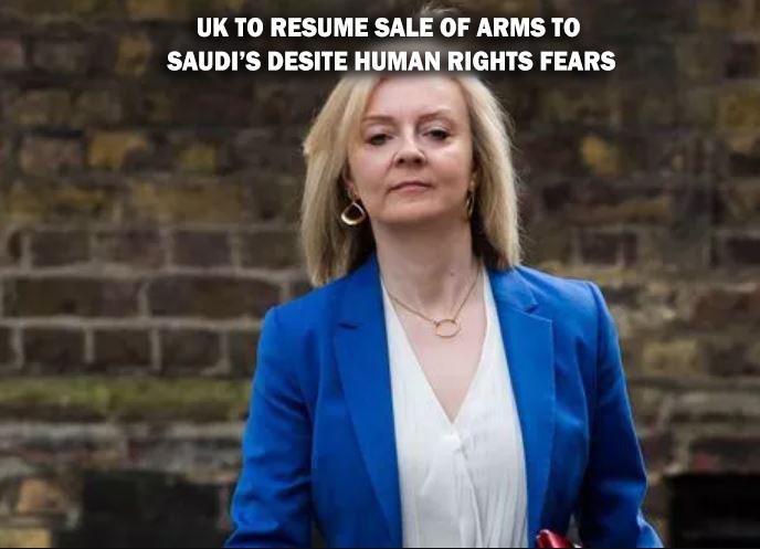 Liz Truss resumes sales of arms to saudi arabia