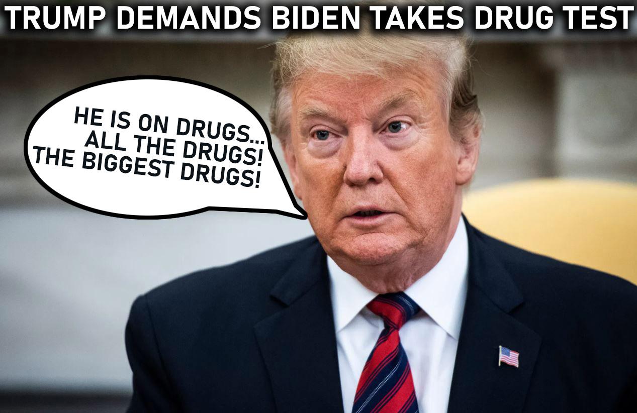 Trump demands biden take drug test
